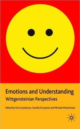 Emotions and Understanding: Wittgensteinian Perspectives