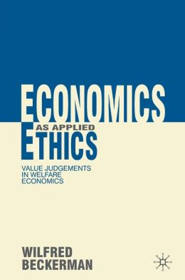 Economics as Applied Ethics: Value Judgements in Welfare Economics