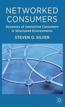 Networked Consumers: Dynamics of Interactive Consumers in Structured Environments
