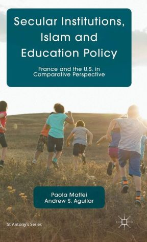 Secular Institutions, Islam and Education Policy: France and the U.S. in Comparative Perspective