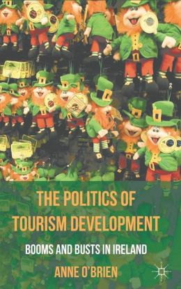 The Politics of Tourism Development: Booms and Busts in Ireland