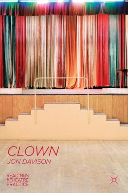 Clown: Readings in Theatre Practice