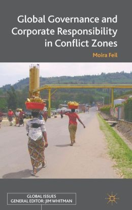 Global Governance and Corporate Responsibility in Conflict Zones