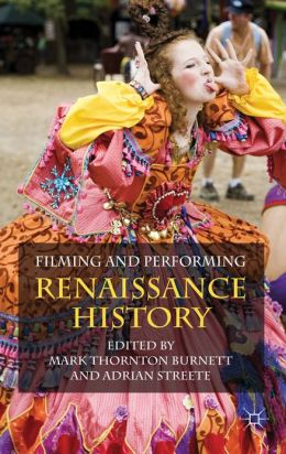 Filming and Performing Renaissance History