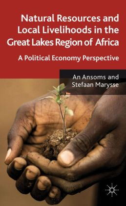 Natural Resources and Local Livelihoods in the Great Lakes Region of Africa: A Political Economy Perspective