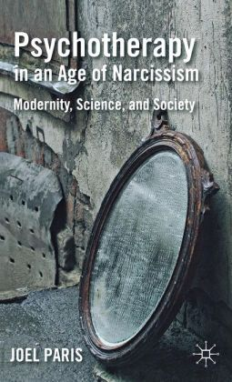 Psychotherapy in an Age of Narcissism: Modernity, Science, and Society