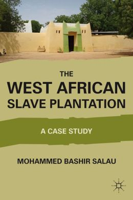 The West African Slave Plantation: A Case Study