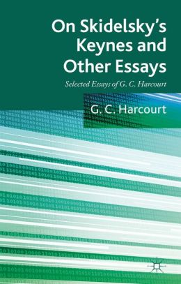 On Skidelsky's Keynes and Other Essays: Selected Essays of G. C. Harcourt
