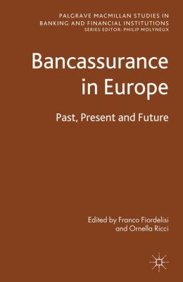 Bancassurance in Europe: Past, Present and Future