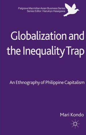 Globalization and the Inequality Trap: An Ethnography of Philippine Capitalism