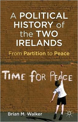 A Political History of the Two Irelands: From Partition to Peace