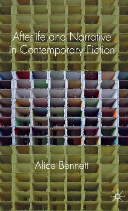 Afterlife and Narrative in Contemporary Fiction: Life After Death