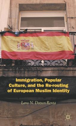 Immigration, Popular Culture, and the Re-routing of European Muslim Identity