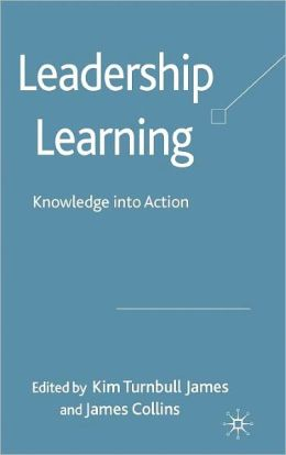 Leadership Learning: Knowledge into Action