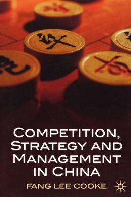 Competition, Strategy and Management in China