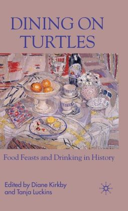 Dining on Turtles: Food Feasts and Drinking in History