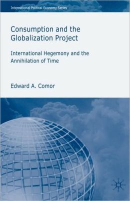 Consumption And The Globalization Project