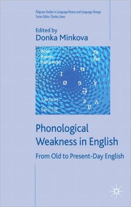 Phonological Weakness in English: From Old to Present-Day English