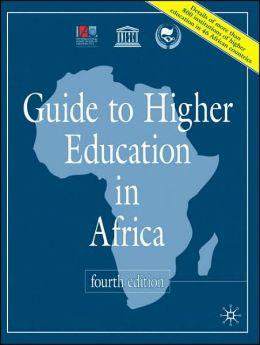 Guide to Higher Education in Africa: Fourth Edition