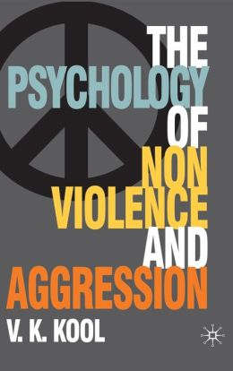 Psychology of Non-violence and Aggression