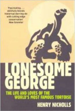 Lonesome George: The Life and Loves of a Conservation Icon