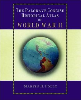The The Palgrave Concise Historical Atlas of the Second World War