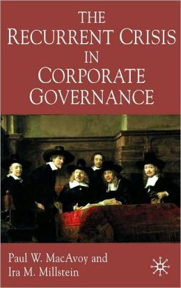 Recurrent Crisis in Corporate Governance