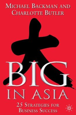 Big in Asia: 25 Strategies for Business Success