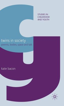Twins in Society: Parents, Bodies, Space and Talk