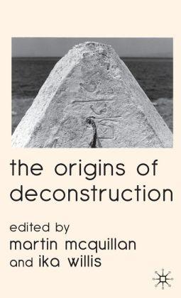 The Origins of Deconstruction