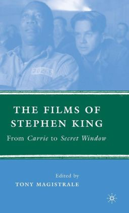 Films of Stephen King: From Carrie to Secret Window