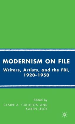 Modernism on File: Writers, Artists, and the FBI, 1920-1950