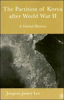 Partition of Korea after World War II: A Global History