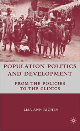 Population Politics and Development: From the Policies to the Clinics