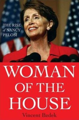 Woman of the House: The Rise of Nancy Pelosi