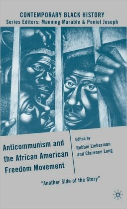 Anticommunism and the African American Freedom Movement: Another Side of the Story