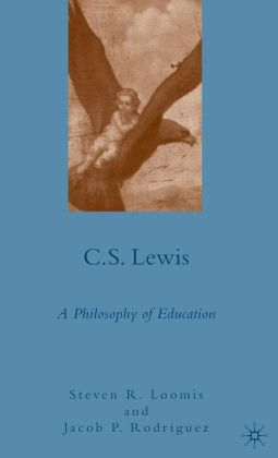 C. S. Lewis: A Philosophy of Education