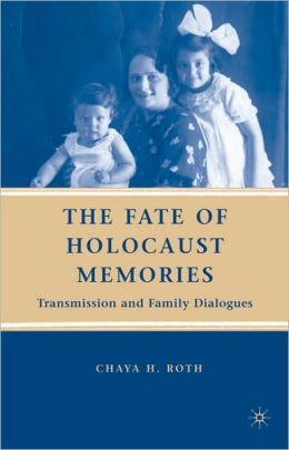 The Fate Of Holocaust Memories