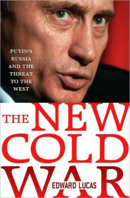 New Cold War: The Future of Russia and the Threat to the West