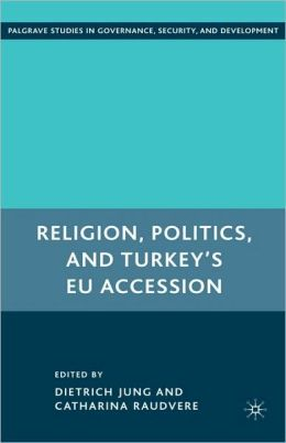 Religion, Politics, And Turkey's Eu Accession