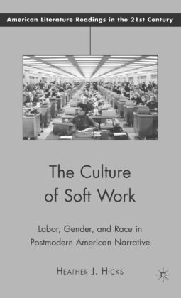 Culture of Soft Work: Labor, Gender, and Race in Postmodern American Narrative
