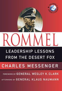 Rommel: Leadership Lessons from the Desert Fox