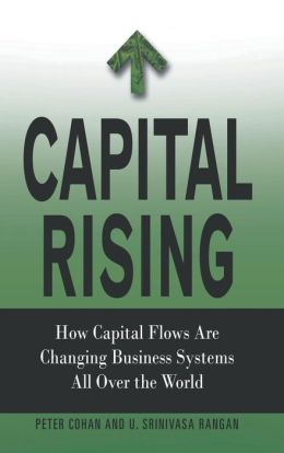 Capital Rising: How Capital Flows Are Changing Business Systems All over the World