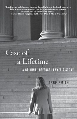Case of a Lifetime: A Criminal Defense Lawyer's Story