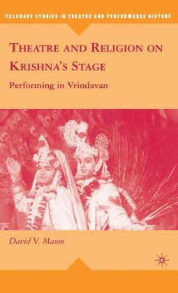 Theatre and Religion on Krishna's Stage: Performing in Vrindavan