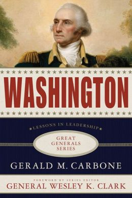 Washington: Lessons in Leadership (Great Generals Series)