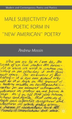 Male Subjectivity and Poetic Form in New American Poetry