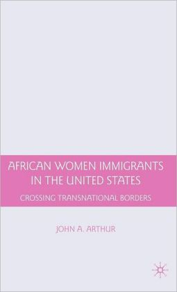 African Women Immigrants in the United States: Crossing Transnational Borders