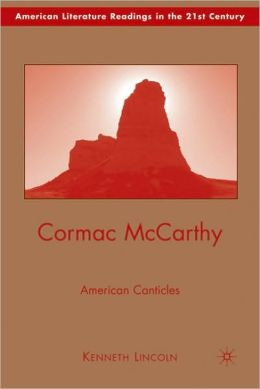 Cormac McCarthy: American Canticles