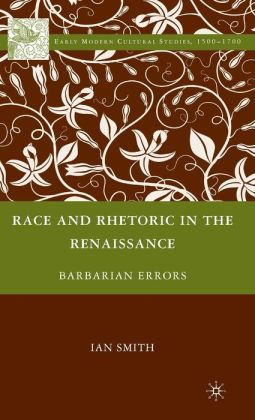 Race and Rhetoric in the Renaissance: Barbarian Errors